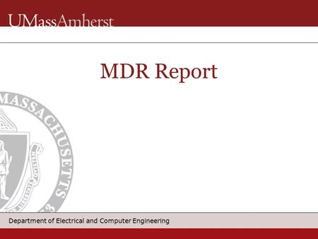 Department of Electrical and Computer Engineering MDR Report.