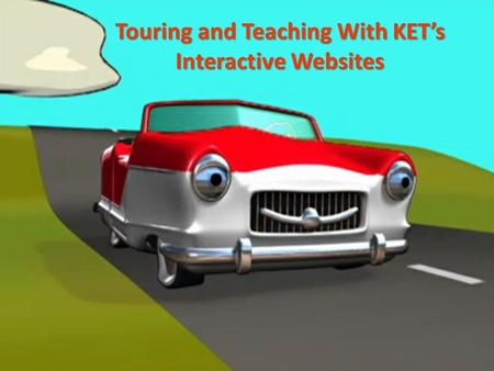 Touring and Teaching With KET's Interactive Websites.