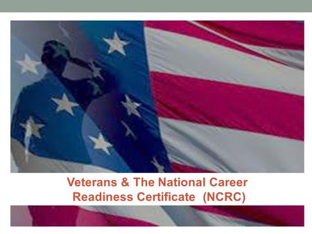 Veterans & The National Career Readiness Certificate (NCRC)