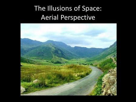 The Illusions of Space: Aerial Perspective