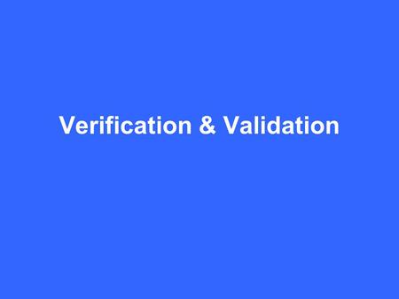 Verification & Validation. Batch processing In a batch processing system, documents such as sales orders are collected into batches of typically 50 documents.