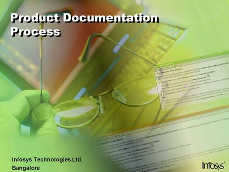 Product Documentation Process Infosys Technologies Ltd. Bangalore.