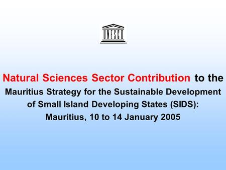 Natural Sciences Sector Contribution to the Mauritius Strategy for the Sustainable Development of Small Island Developing States (SIDS): Mauritius, 10.