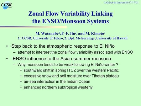 Zonal Flow Variability Linking the ENSO/Monsoon Systems Step back to the atmospheric response to El Niño –attempt to interpret the zonal flow variability.