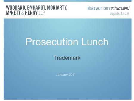 Prosecution Lunch Trademark January 2011. NEXT MEETING – ONE WEEK Friday, February 4, 2011 Imogen Wiseman Cleveland IP - London Discussing recent developments.