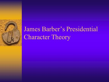 James Barber's Presidential Character Theory. Ranks according to  Assertiveness.