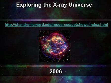 Intro Exploring the X-ray Universe 2006