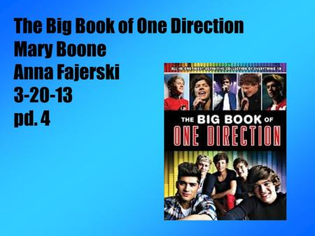 The Big Book of One Direction Mary Boone Anna Fajerski 3-20-13 pd. 4.