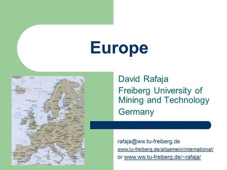 Europe David Rafaja Freiberg University of Mining and Technology Germany  or