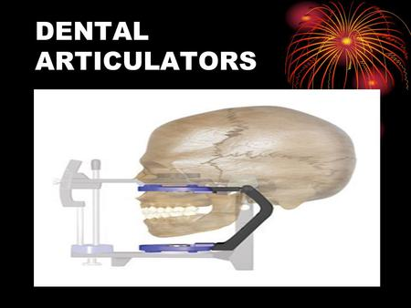 DENTAL ARTICULATORS.