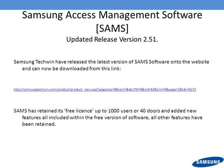 Samsung Access Management Software [SAMS] Updated Release Version 2.51. Samsung Techwin have released the latest version of SAMS Software onto the website.