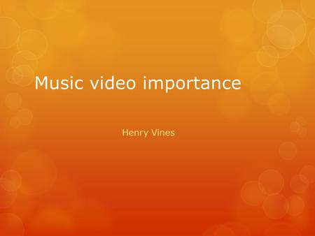 Music video importance Henry Vines. Codes and conventions What are codes and conventions? There a way of constructing meaning in media texts It can be.