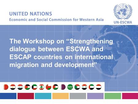 "The Workshop on ""Strengthening dialogue between ESCWA and ESCAP countries on international migration and development"""