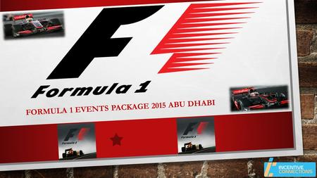FORMULA 1 EVENTS PACKAGE 2015 ABU DHABI. Don't miss the occasion to experience Formula 1 races 2015 with this Special Packages Packages Includes:  03.