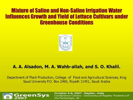Mixture of Saline and Non-Saline Irrigation Water Influences Growth and Yield of Lettuce Cultivars under Greenhouse Conditions A. A. Alsadon, M. A. Wahb-allah,