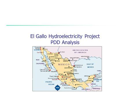 El Gallo Hydroelectricity Project PDD Analysis. 2 Project Description Objectives of the project Generate renewable electricity using hydroelectric sources.