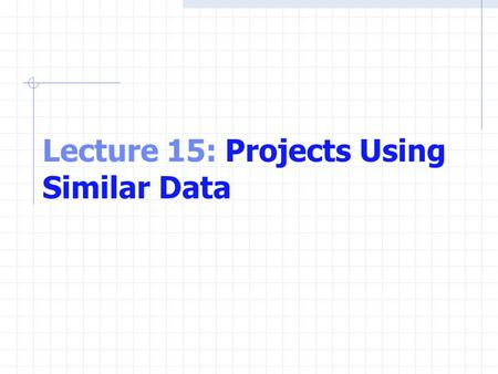 Lecture 15: Projects Using Similar Data. What is an Array? An array is a data structure consisting of related data items of the same type. Stored in a.