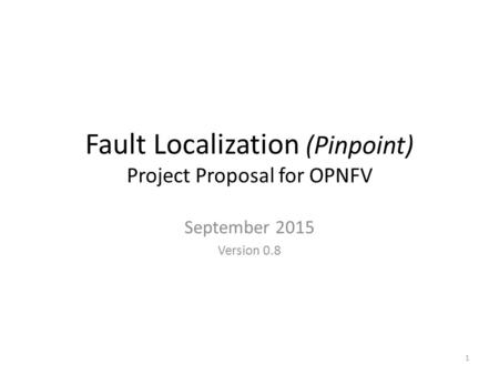 Fault Localization (Pinpoint) Project Proposal for OPNFV