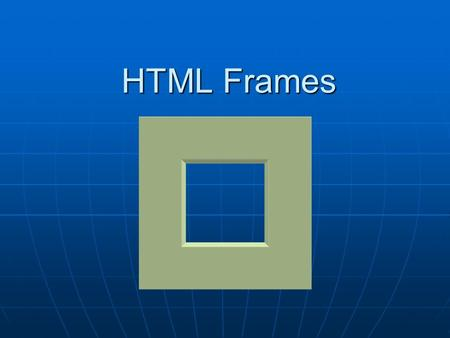 HTML Frames. Frames With frames, you can display more than one HTML document in the same browser window. Each HTML document is called a frame, and each.