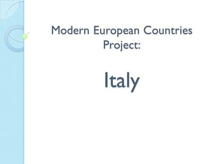 Modern European Countries Project: Italy. Map of Italy.
