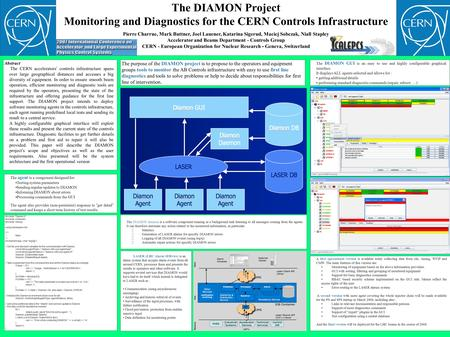 The DIAMON Project Monitoring and Diagnostics for the CERN Controls Infrastructure Pierre Charrue, Mark Buttner, Joel Lauener, Katarina Sigerud, Maciej.