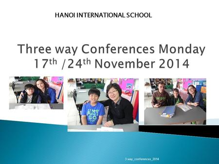 HANOI INTERNATIONAL SCHOOL 3 way_conferences_2014.