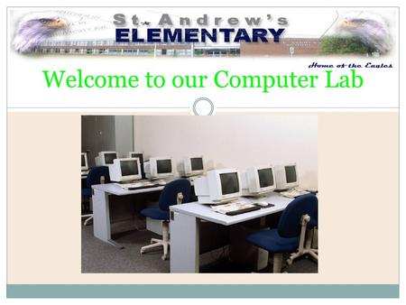 Welcome to our Computer Lab Powerpoint  is a presentation software.