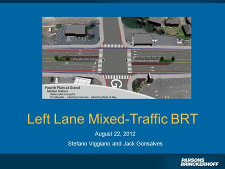 Left Lane Mixed-Traffic BRT August 22, 2012 Stefano Viggiano and Jack Gonsalves.