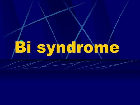 Bi syndrome. General introduction Bi syndrome is characterized by obstruction of qi and blood in meridians and collaterals due to invasion of pathogenic.
