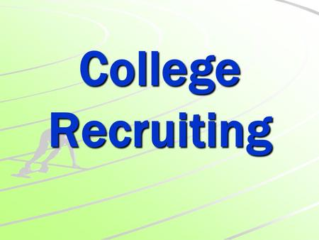 College Recruiting. IT'S THEIR PARTY, THEY INVITE WHO THEY WANT.