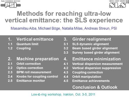 Methods for reaching ultra-low vertical emittance: the SLS experience Masamitsu Aiba, Michael Böge, Natalia Milas, Andreas Streun, PSI 1. Vertical emittance.
