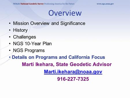 Overview Mission Overview and Significance History Challenges NGS 10-Year Plan NGS Programs Details on Programs and California Focus Marti Ikehara, State.