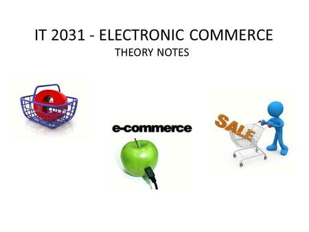 IT ELECTRONIC COMMERCE THEORY NOTES
