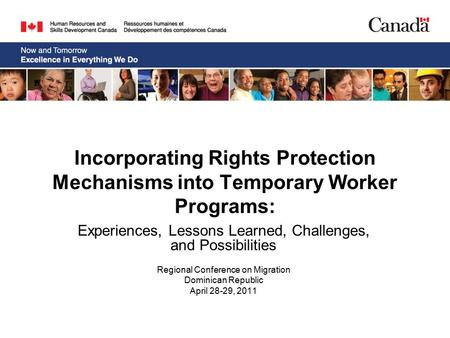 Incorporating Rights Protection Mechanisms into Temporary Worker Programs: Experiences, Lessons Learned, Challenges, and Possibilities Regional Conference.