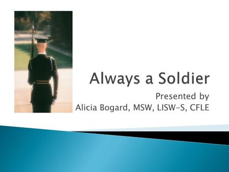 Presented by Alicia Bogard, MSW, LISW-S, CFLE.  Introduction  Cultures of War  Compassion  Communication  Conclusion.