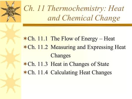 Ch. 11 Thermochemistry: Heat and Chemical Change