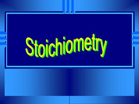 "Stoichiometry u Greek for ""measuring elements"" u The calculations of quantities in chemical reactions based on a balanced equation. u We can interpret."