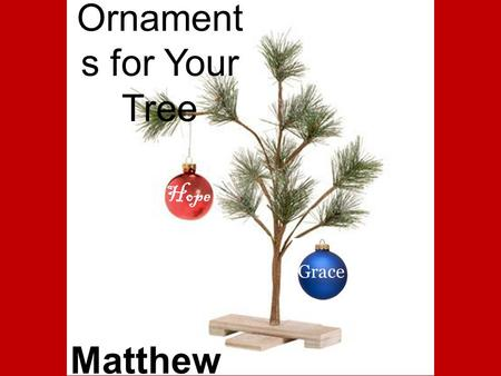Hope Ornament s for Your Tree Matthew 1:3-6 Grace.