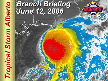 Tropical Storm Alberto Branch Briefing June 12, 2006.