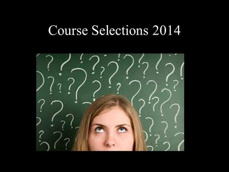 Course Selections 2014. Completing your Option Sheet Online Direct link to the option sheet on Nantyr's Home Page  Located under.