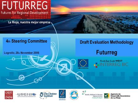 Draft Evaluation Methodology Futurreg 4 th Steering Committee Logroño, 28 th November 2006.