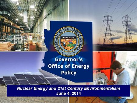 Nuclear Energy and 21st Century Environmentalism June 4, 2014.