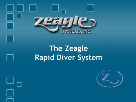 The Zeagle Rapid Diver System. Rapid Diver Rapid Diver Benefits Designed for short dives in shallow water (10m or less) Compact − Stores in small space.