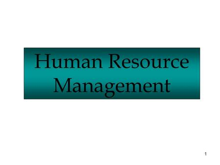 1 Human Resource Management. People are definitely a company's realest asset. It doesn't make any difference whether the product is cars or cosmetics.