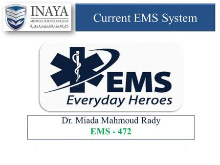 Current EMS System. Define and enumerate the general principles of the current EMS system, its various component and various rule of each and every component.