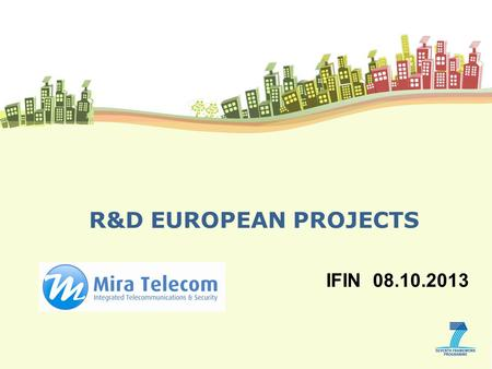 R&D EUROPEAN PROJECTS IFIN 08.10.2013. 2 2. European projects 1. Brief introduction - MIT Index.