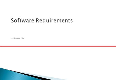  To introduce the concepts of user and system requirements  To describe functional and non-functional requirements  To explain how software requirements.