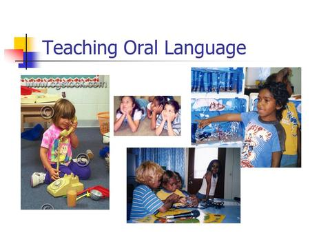Teaching Oral Language