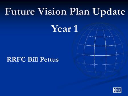 Future Vision Plan Future Vision Plan Update Year 1 RRFC Bill Pettus.