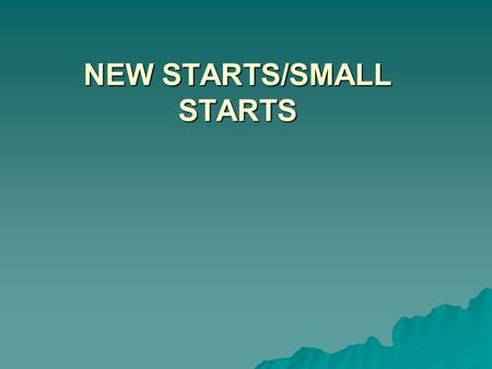 NEW STARTS/SMALL STARTS. New Starts Eligibility  Based on the results of planning and Alternatives Analysis  At least 50% or more of the total project.